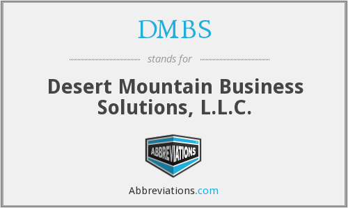DMBS - Desert Mountain Business Solutions, L.L.C.