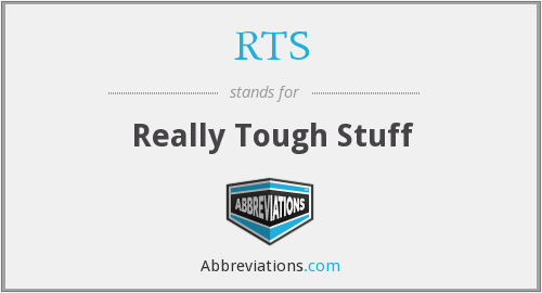 RTS - Really Tough Stuff