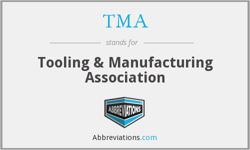 TMA - Tooling & Manufacturing Association