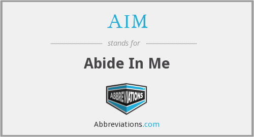 AIM - Abide In Me