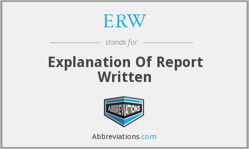 ERW - Explanation Of Report Written