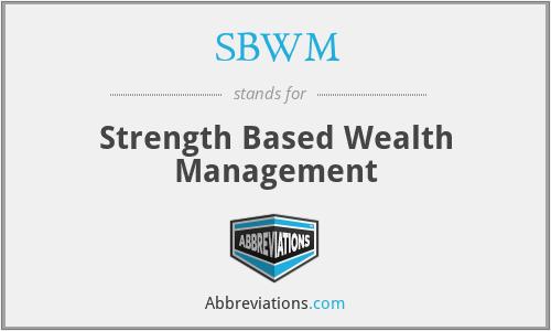 SBWM - Strength Based Wealth Management