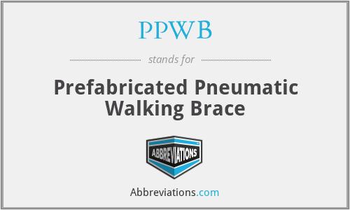 PPWB - Prefabricated Pneumatic Walking Brace