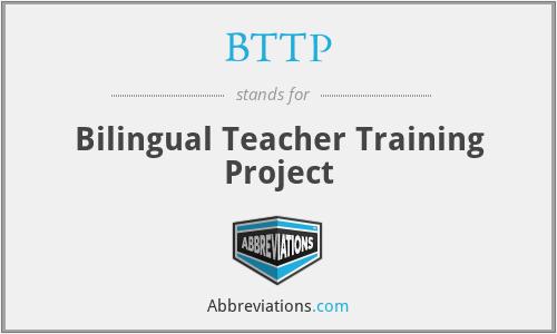 BTTP - Bilingual Teacher Training Project