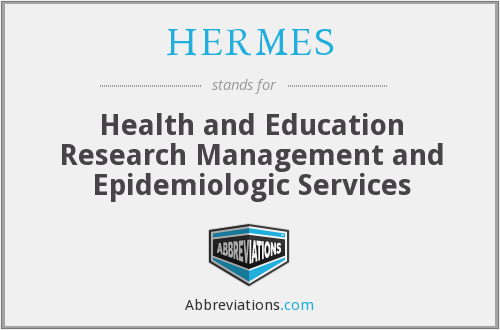 HERMES - Health and Education Research Management and Epidemiologic Services