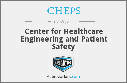 CHEPS - Center for Healthcare Engineering and Patient Safety