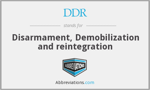 DDR - Disarmament, Demobilization and reintegration