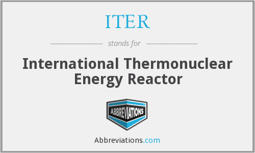 ITER - International Thermonuclear Energy Reactor