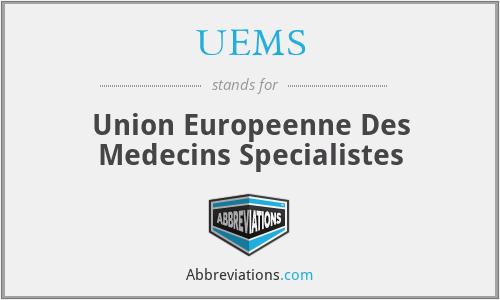 UEMS - Union Europeenne Des Medecins Specialistes