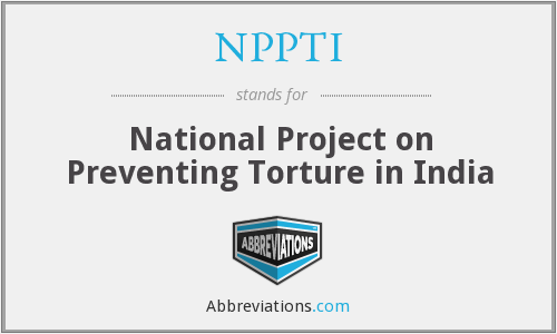 NPPTI - National Project on Preventing Torture in India
