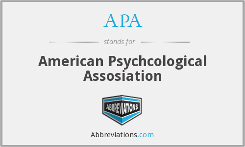 APA - American Psychcological Assosiation
