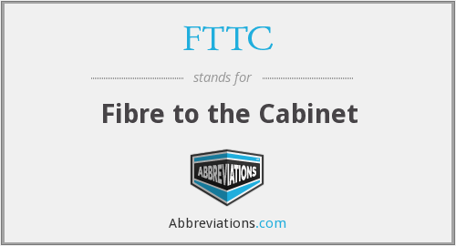 FTTC - Fibre to the Cabinet
