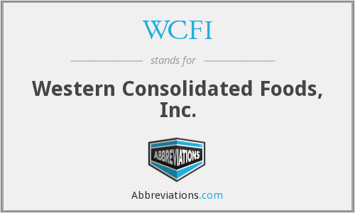 WCFI - Western Consolidated Foods, Inc.