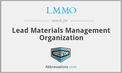 LMMO - Lead Materials Management Organization