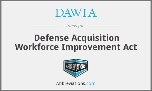 DAWIA - Defense Acquisition Workforce Improvement Act