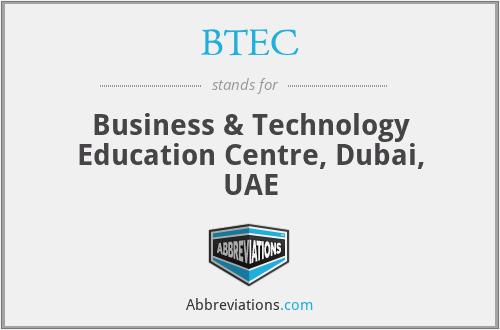 BTEC - Business & Technology Education Centre, Dubai, UAE