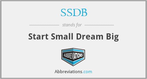 SSDB - Start Small Dream Big