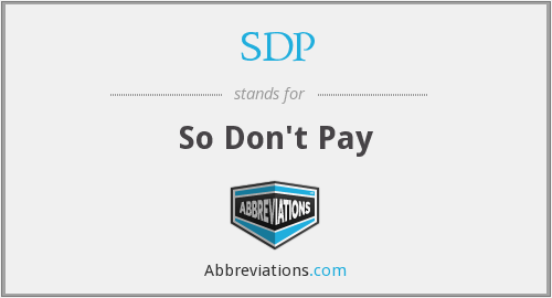 SDP - So Don't Pay