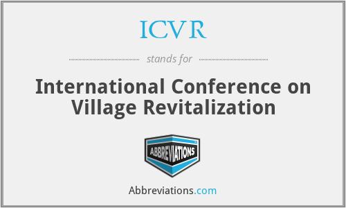 ICVR - International Conference on Village Revitalization