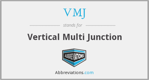 VMJ - Vertical Multi Junction