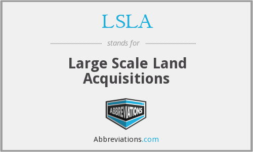 LSLA - Large Scale Land Acquisitions
