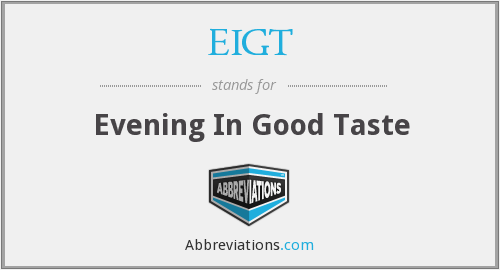 What does EIGT stand for?