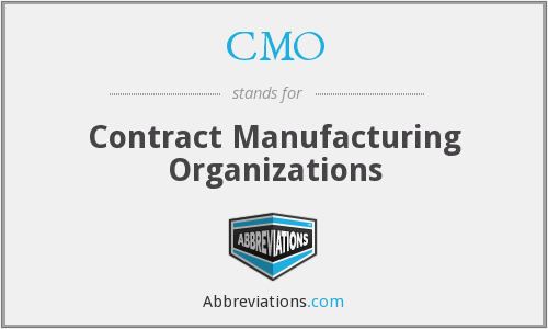 CMO - Contract Manufacturing Organizations