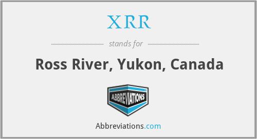 XRR - Ross River, Yukon, Canada