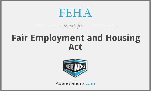 What does FEHA stand for?
