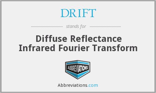 DRIFT - Diffuse Reflectance Infrared Fourier Transform