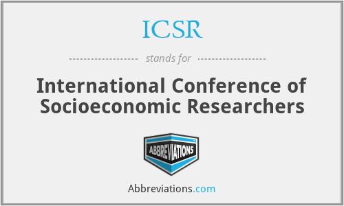 ICSR - International Conference of Socioeconomic Researchers