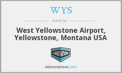 WYS - West Yellowstone Airport, Yellowstone, Montana USA