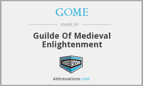 GOME - Guilde Of Medieval Enlightenment