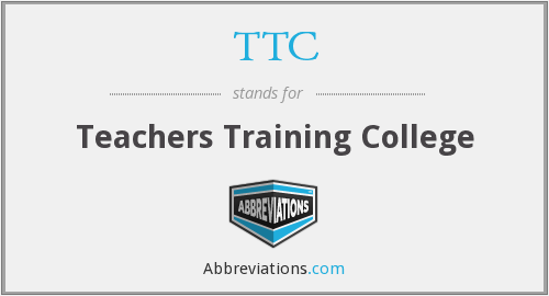 TTC - Teachers Training College