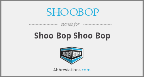 What does SHOOBOP stand for?