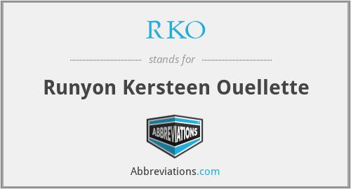 RKO - Runyon Kersteen Ouellette