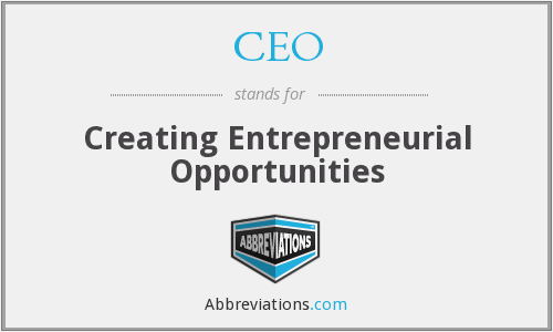 CEO - Creating Entrepreneurial Opportunities