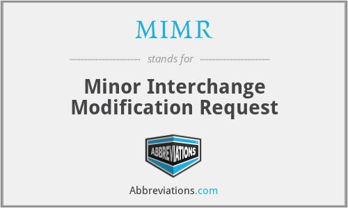MIMR - Minor Interchange Modification Request