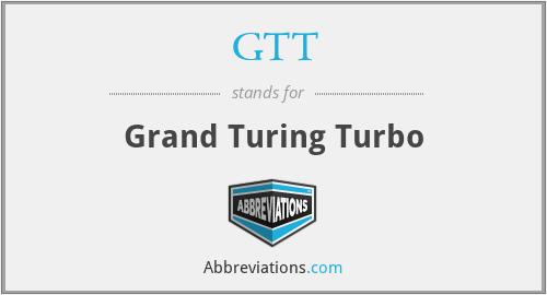 GTT - Grand Turing Turbo