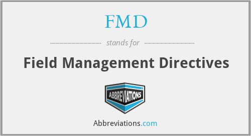 FMD - Field Management Directives