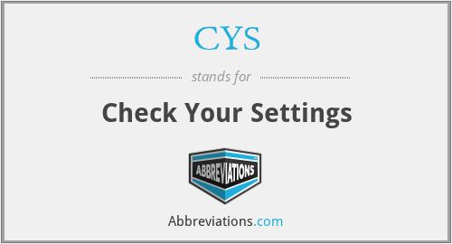 CYS - Check Your Settings