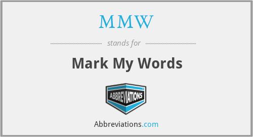 MMW - Mark My Words