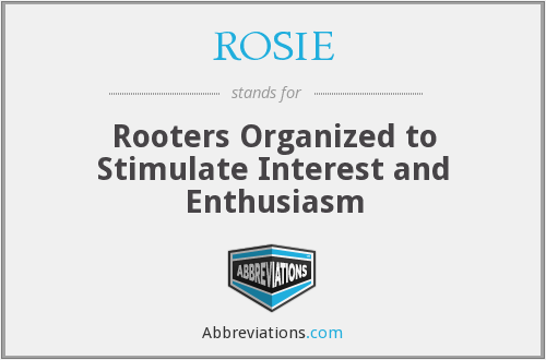 ROSIE - Rooters Organized to Stimulate Interest and Enthusiasm