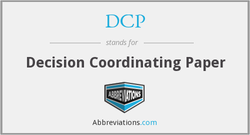 DCP - Decision Coordinating Paper