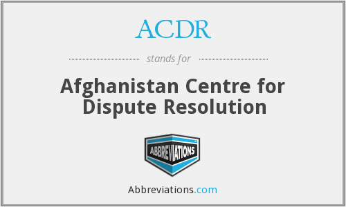 ACDR - Afghanistan Centre for Dispute Resolution