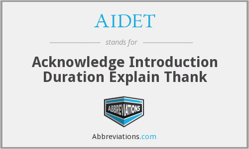 AIDET - Acknowledge Introduction Duration Explain Thank