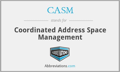 CASM - Coordinated Address Space Management