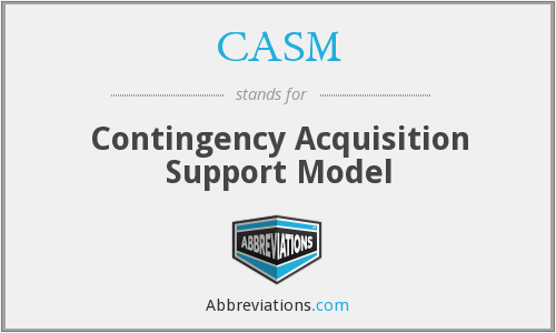 CASM - Contingency Acquisition Support Model