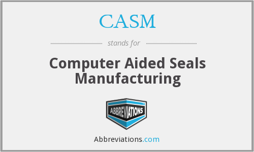 CASM - Computer Aided Seals Manufacturing