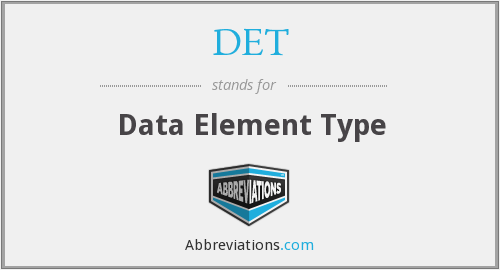DET - Data Element Type